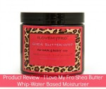 Giveaway & Product Review: I Love My Fro Shea Butter Whip (Closed)