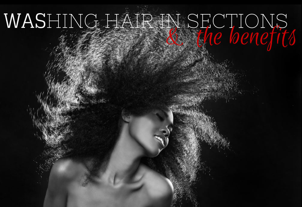 WASHING HAIR IN SECTIONS AND THE BENEFITS