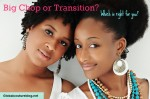 Big Chop vs Transitioning: Which One's Right for You?