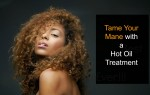 Tame Your Mane with a Hot Oil Treatment