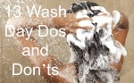 13 Wash Day Dos and Don'ts