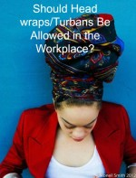 Should Head Wraps be Worn in the Workplace?