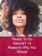 Ready To Go Natural? 14 Reasons Why You Should