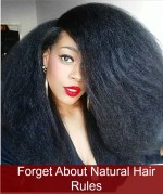 Forget About Natural Hair Rules