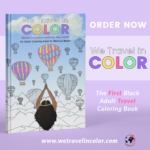 LAUNCH!!!! WE TRAVEL IN COLOR: ADULT COLORING BOOK